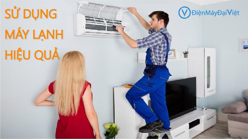 Hướng dẫn sử dụng máy lạnh hiệu quả - Điện Máy Đại Việt